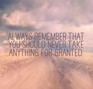 nevertakeanythingforgranted